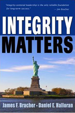 Integrity Matters, by James F. Bracher and Daniel E. Halloran